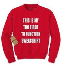 tootiredsweatshirt